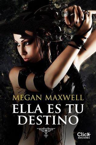 Libros Novelas Romanticas Biblioteca On Line Pdf Ella Es Tu Destino Megan Maxwell Libros Megan Maxwell