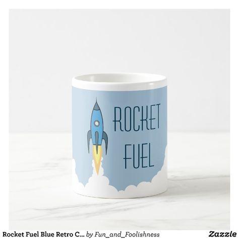 Rocket Fuel Funny Motivational Humor Quote Joke Coffee Mug | Zazzle.com