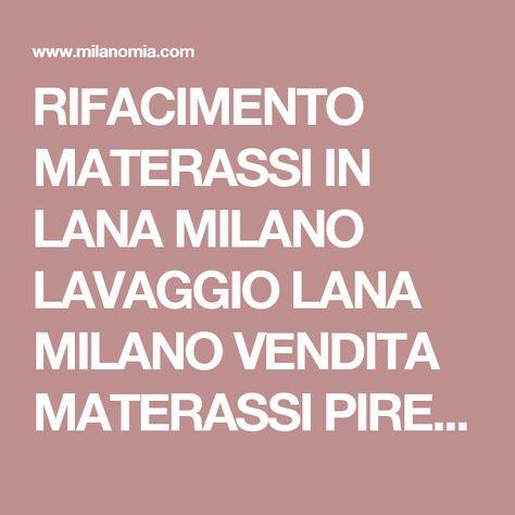 RIFACIMENTO MATERASSI IN LANA MILANO LAVAGGIO LANA MILANO ...