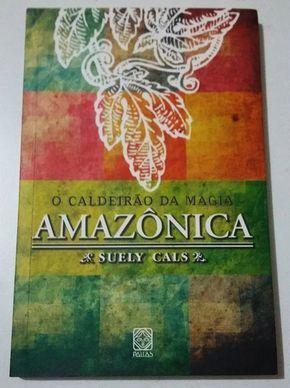 Livro O Caldeirao Da Magia Amazonica Livro De Magia Magia E Livros