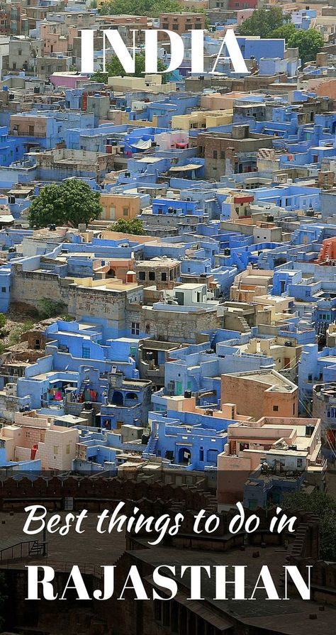 The 6 best places to visit and things to do in the incredible province of Rajasthan, India.