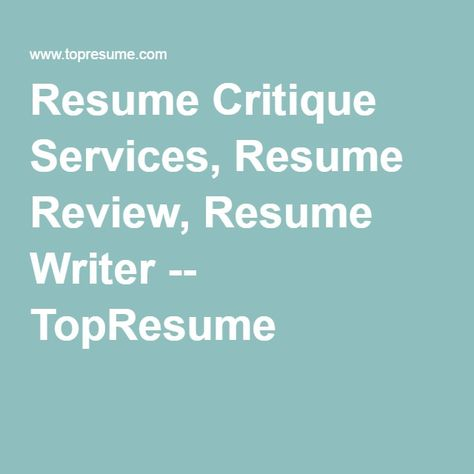 Resume Critique Services, Resume Review, Resume Writer - top resume