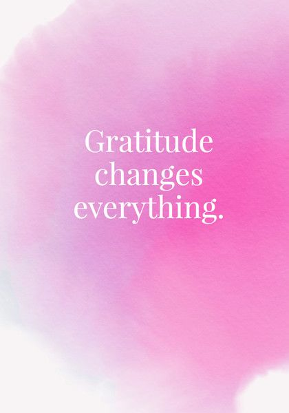 Gratitude changes everything. - Quotes On Change - Photos