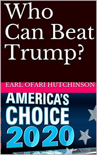 Who Can Beat Trump By Ofari Hutchinson Earl Book Deals E