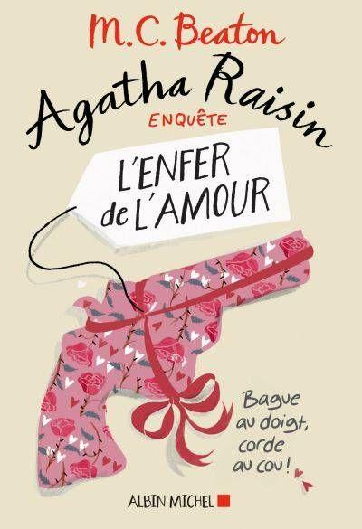 Agatha Raisin Enquete 11 L Enfer De L Amour M C Beaton Albin Michel Sur Www Leslibraires Fr Livre Agatha Telechargement