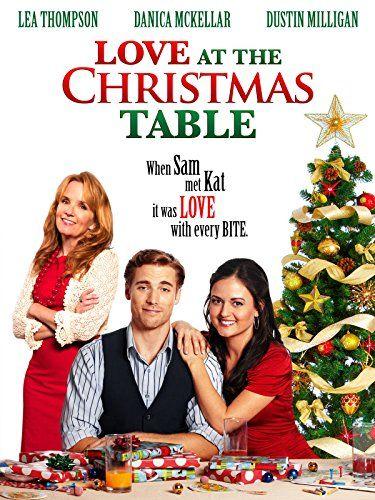 Love At The Christmas Table Family Christmas Movies Christmas Movies Hallmark Christmas Movies