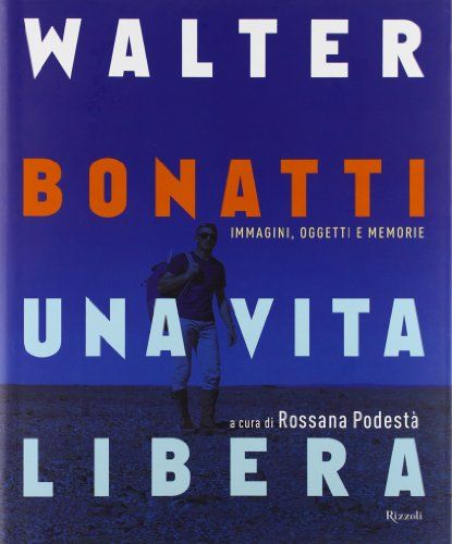 Walter Bonatti Una Vita Libera Ebook Download Gratis Libri Pdf Epub Kindle Illustrazioni Libri Books