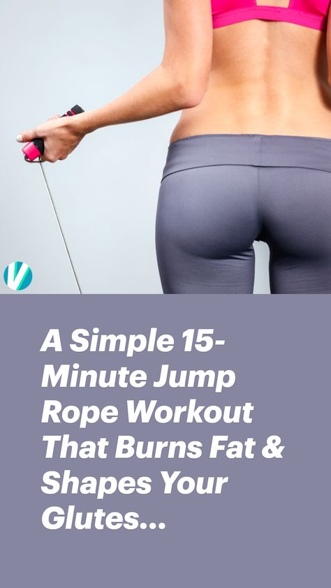A Simple 15-Minute Jump Rope Workout That Burns Fat & Shapes Your Glutes...