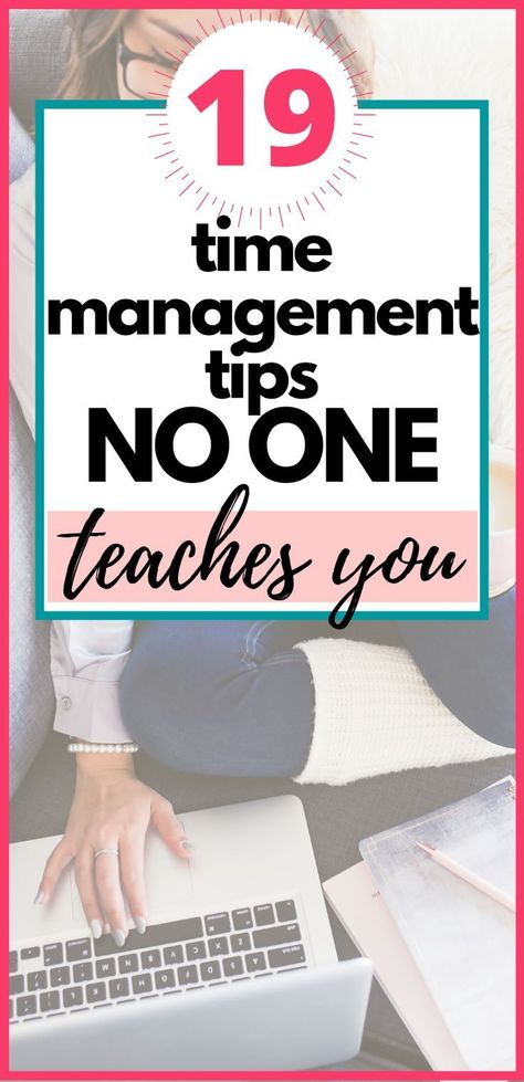 How do you learn to manage time? [19 Time Management Tips No One Teaches You]