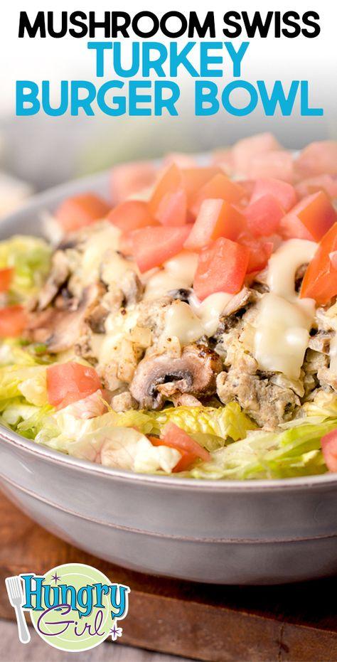 Mushroom Swiss Turkey Burger Bowl + More Healthy Burger Bowl Recipes