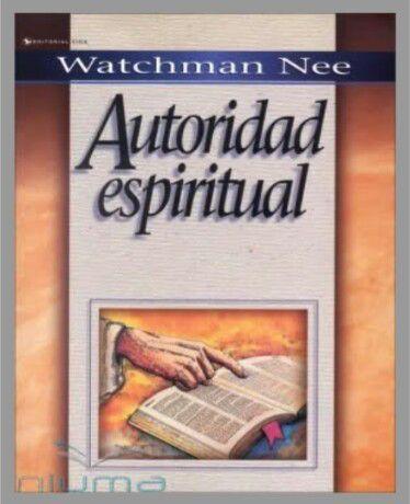 Autoridad Espiritual Por Watchman Nee… ¡¡¡Libro De Descarga Gratuita!!!!