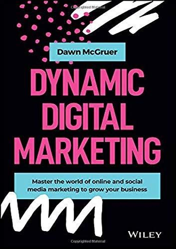 Dynamic Digital Marketing: Master the World of Online and Social Media Marketing to Grow Your Business - Default