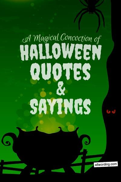 A Magical Concoction Of Halloween Quotes And Sayings Halloween Quotes Funny Halloween Quotes Halloween Rhymes