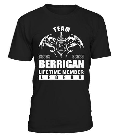 Team BERRIGAN Lifetime Member Legend Last Name T-Shirt #TeamBerrigan