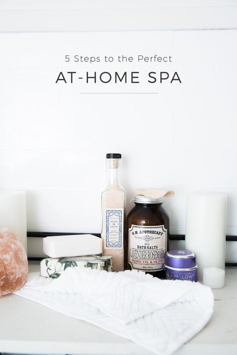 5 Steps To The Perfect At Home Spa Home Spa Home Spa Treatments