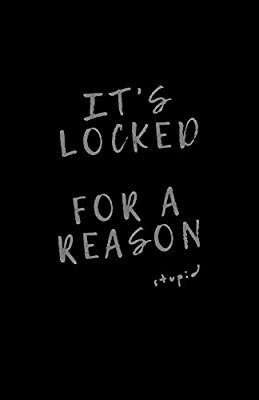 It S Locked For A Reason Password Book Internet Password Logbook Internet Funny Phone Wallpaper Iphone Wallpaper Quotes Funny Lock Screen Wallpaper Iphone