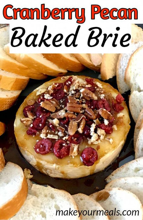 How to turn Brie into the perfect holiday appetizer.  #baked #brie #cranberry #recipe #easy #appetizer #holiday #Christmas #Thanksgiving #NewYearsEve #makeyourmeals #thanksgivingappetizersideas
