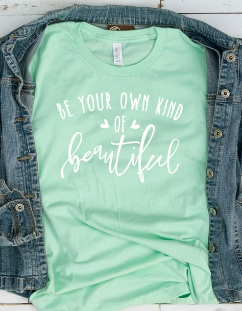 Be Your Own Kind of Beautiful T Shirt Inspirational Message Tshirt positive