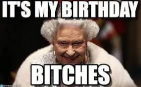Its Your Birthday Meme Funny Birthday Meme Funny Happy Birthday Meme Birthday Quotes For Me