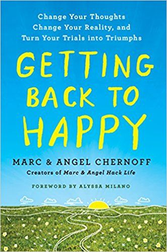 Pdf Download Getting Back To Happy Change Your Thoughts Change