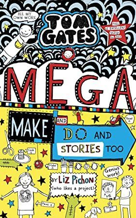 Download Tom Gates Mega Make And Do And Stories Too Tom Gates Got Books Books To Read