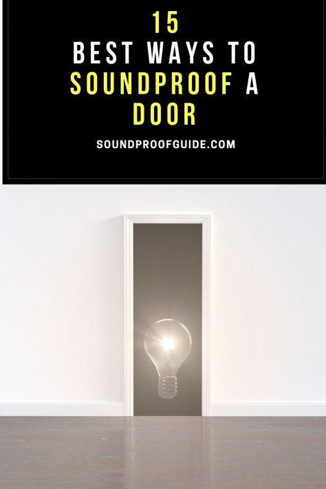 15 Best Ways On How To Soundproof A Door That Actually Work