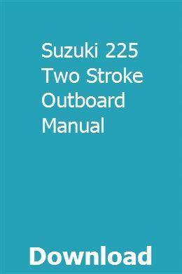 Suzuki 225 Two Stroke Outboard Manual   skutcostrileb