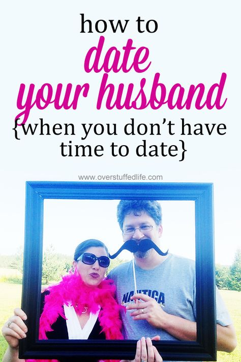 e3e4a3d8 Are you and your spouse having difficulty finding time to connect? How to  date your husband when you don't have time to date. #overstuffedlife