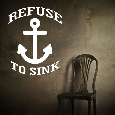 Refuse To Sink - Wall Decal