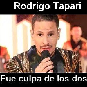 Rodrigo Tapari Fue Culpa De Los Dos Culpa Letras Y Acordes