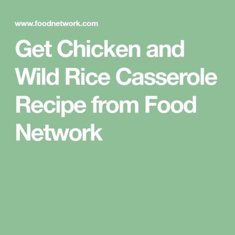 Chicken And Wild Rice Casserole Recipe In 2018 Game Day Goodies