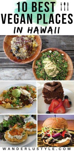 10 Best Vegan Food Places In Hawaii Hawaii Food Vegan Restaurants Vegetarian Travel