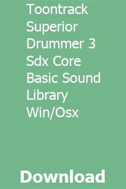 Toontrack Superior Drummer 3 Sdx Core Basic Sound Library