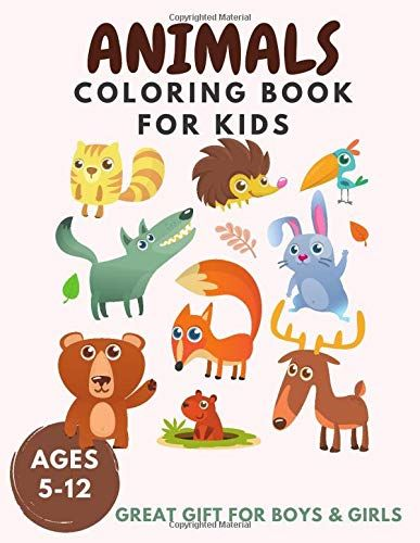 Animals Coloring Book For Kids Great Gift For Boys Girls Ages 5 12 My Best Coloring Book For Kids Coloring Books Animal Coloring Books Kids Activity Books
