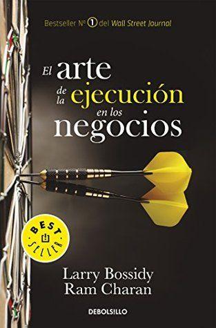 Descargar Libros El Arte De La Ejecucion En Los Negocios By Larry Bossidy Pdf Y Epub Descargar El Arte D Libros De Negocios Libros De Finanzas Negocios
