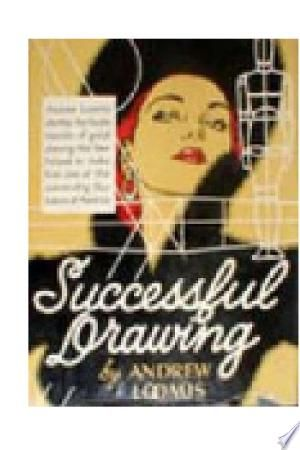 The Successful Drawing Pdf By Andrew Loomispublished On 2017 12 03