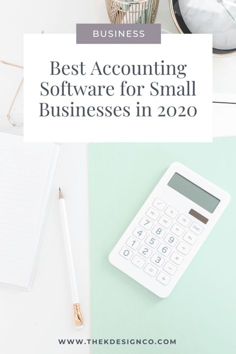 Best Accounting Software for Small Businesses in 2020 - K Design Co.
