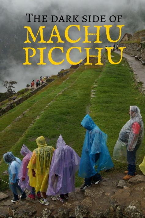 Machu Picchu is a modern World Wonder and famous for its picture perfect views. But the Inca Ruins in Peru have an unpleasant dark side!: