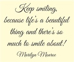 Keep smiling, because life's a beautiful thing and there's so much to smile about! Marilyn Monroe Vinyl Wall Art Decal Sticker