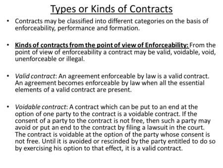 TYPES OF CONTRACT 1 Valid Contract An agreement enforceable by - legal agreement contract