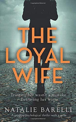 Epub Free The Loyal Wife A Gripping Psychological Thriller With A Twist Pdf Download Free Epub Mobi Ebooks Psychological Thrillers Suspense Books Fallen Book