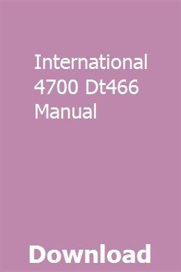 International 4700 Dt466 Manual Repair Manuals Manual Owners Manuals