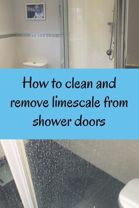 How To Clean And Remove Limescale From Shower Doors With Images