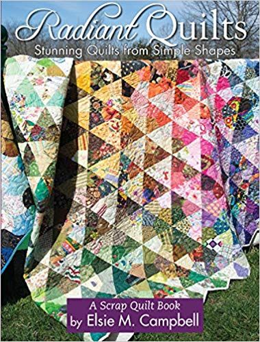 Radiant Quilts Stunning Quilts From Simple Shapes A Scrap Quilt Book Landauer Publishing 9 Step By Step Projects Full Size Scrap Quilts Quilts