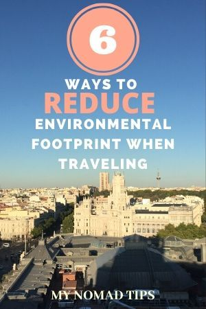 How To Reduce Environmental Footprint When Traveling Travel Benefits Sustainable Travel Travel Advice