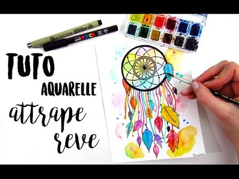 Tuto Aquarelle Attrape Reve Youtube Dessin Attrape Reve