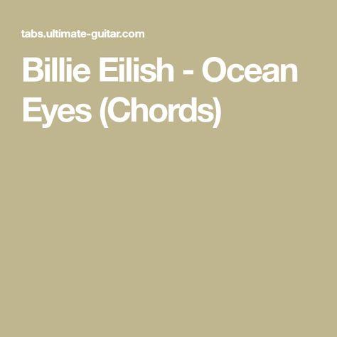 Billie Eilish Ocean Eyes Chords Ocean Eyes Chords Billie