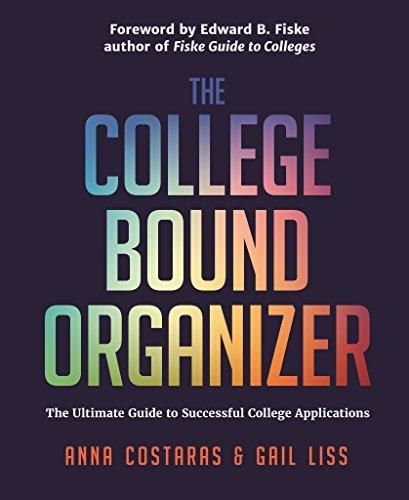 The College Bound Organizer: The Ultimate Guide to Successful College Applications (College Applications, College Admissions, and College Planning Book) - Default