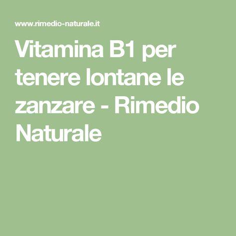 Vitamina B1 per tenere lontane le zanzare - Rimedio Naturale