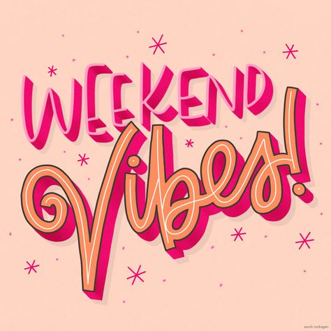 Weekend Vibes Lettering on Behance Happy Weekend Quotes, Saturday Quotes, Monday Quotes, Its Friday Quotes, Weekend Vibes, Morning Quotes, Happy Quotes, Lazy Sunday Quotes, Quotes Quotes